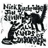 Nick Burbridge & Jon Sevink - All kinds of Disorder (MP4)