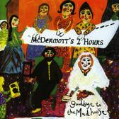 McDermott's 2 Hours - Goodbye To The Madhouse CD