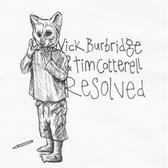 Nick Burbridge & Tim Cotterell - Resolved CD