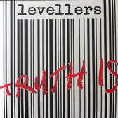Levellers - Truth Is 7